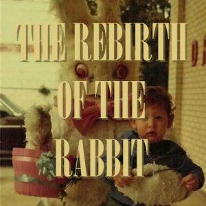 Rebirth of the Rabbit